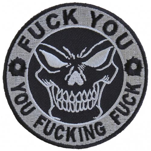 Fuck You You Fucking Fuck Skull Patch - 3.5x3.5 Inch