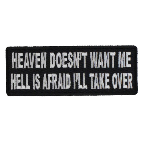 Heaven Doesn't Want Me Hell Is Afraid I'll Take Over Patch