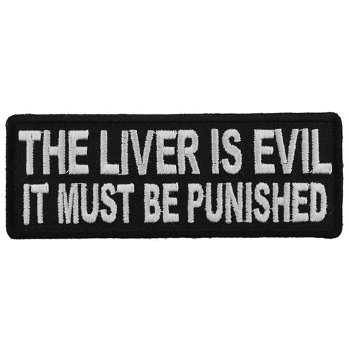 The Liver Is Evil It Must Be Punished Patch - 4x1.5 Inch